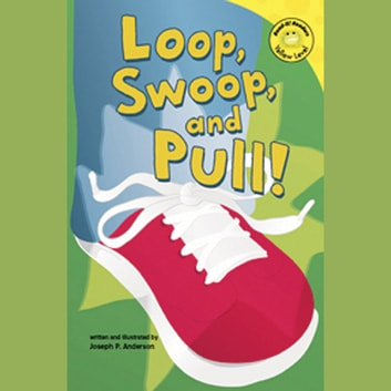 Loop, Swoop, and Pull! audiobook by Joseph Anderson