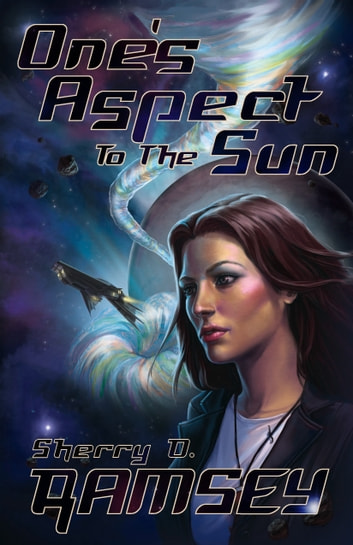 One's Aspect to the Sun ebook by Sherry D. Ramsey