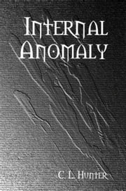 Internal Anomaly ebook by C.L. Hunter