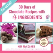 30 Days of Chocolate with 4 Ingredients ebook by Kim McCosker