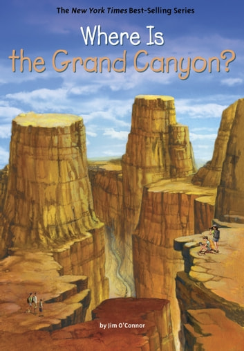 Where Is the Grand Canyon? ebook by Jim O'Connor,Who HQ