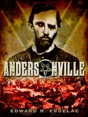 Andersonville ebook by Edward M Erdelac
