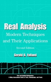 Real Analysis - Modern Techniques and Their Applications ebook by Gerald B. Folland