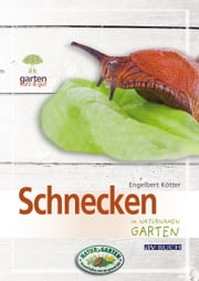 Schnecken - im naturnahen Garten ebook by Kobo.Web.Store.Products.Fields.ContributorFieldViewModel