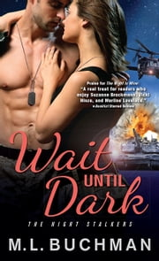 Wait Until Dark ebook by M. L. Buchman