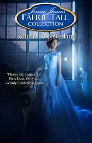Return to Neverland - Faerie Tale Collection ebook by Jenni James