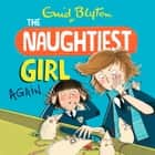 The Naughtiest Girl: Naughtiest Girl Again - Book 2 audiobook by Enid Blyton