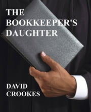The Bookkeeper's Daughter ebook by David Crookes