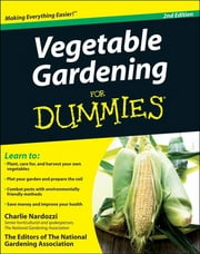 Vegetable Gardening For Dummies ebook by Charlie Nardozzi,The Editors of the National Gardening Association