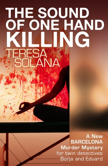 The Sound of One Hand Killing ebook by Teresa Solana