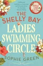 The Shelly Bay Ladies Swimming Circle ebook by Sophie Green
