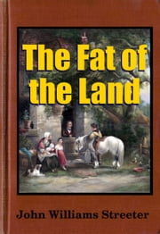The Fat Of The Land ebook by Midwest Journal Press,John Williams Streeter.
