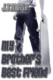 My Brother's Best Friend ebook by J.T. Marie
