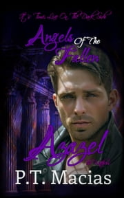 Angels Of The Fallen: Azazel, The Watchers ebook by P.T. Macias