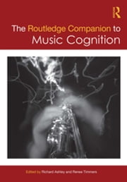 The Routledge Companion to Music Cognition ebook by