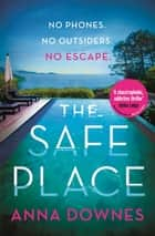 The Safe Place - The most addictive summer thriller ebook by Anna Downes