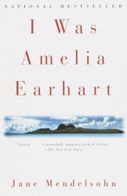 I Was Amelia Earhart ebook by Jane Mendelsohn