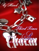 Third Times A Charm ebook by CJ Hawk