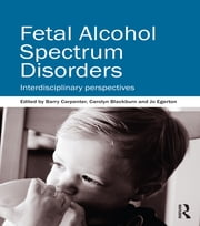 Fetal Alcohol Spectrum Disorders - Interdisciplinary perspectives ebook by