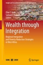 Wealth through Integration ebook by Elias T. Ayuk,Samuel T. Kaboré