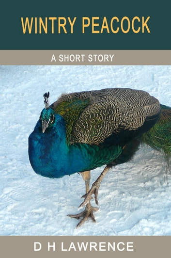 Wintry Peacock ebook by D H Lawrence