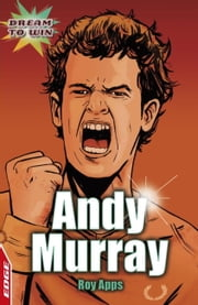 Andy Murray - EDGE - Dream to Win ebook by Roy Apps,Chris King