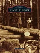 Castle Rock ebook by Vicki Selander