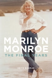 Marilyn Monroe - The Final Years ebook by Keith Badman