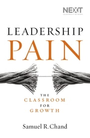 Leadership Pain - The Classroom for Growth ebook by Samuel Chand