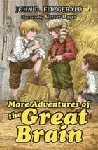 More Adventures of the Great Brain ebook by John D. Fitzgerald