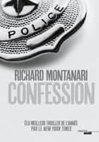 Confession ebook by Richard MONTANARI, Fabrice POINTEAU
