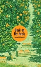 Devil on My Heels ebook by Joyce McDonald
