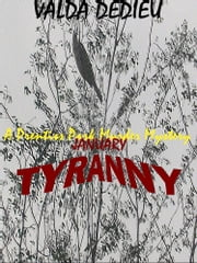 January: Tyranny: A Prentiss Park Murder Mystery ebook by Valda DeDieu