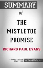 Summary of The Mistletoe Promise by Richard Paul Evans | Conversation Starters ebook by Book Habits