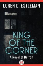 King of the Corner ebook by Loren D. Estleman
