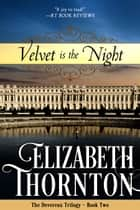 Velvet is the Night ebook by Elizabeth Thornton