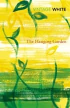 The Hanging Garden ebook by Patrick White