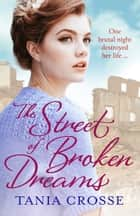 The Street of Broken Dreams ebook by Tania Crosse