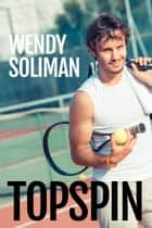 Topspin ebook by Wendy Soliman