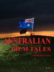 Australian Film Tales ebook by Cettl, Robert
