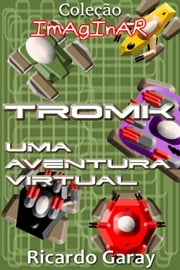 TROMK Uma aventura virtual ebook by Ricardo Garay