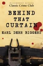 Behind That Curtain ebook by Earl Derr Biggers