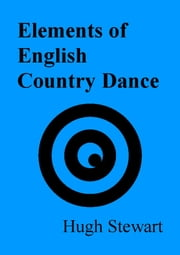 Elements of English Country Dance ebook by Hugh Stewart