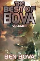 The Best of Bova, Volume II ebook by Ben Bova, Ellen Guon