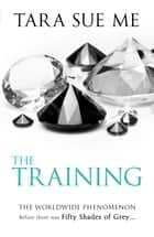 The Training: Submissive 3 ebook by Tara Sue Me