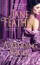 A Wedding Wager ebook by Jane Feather