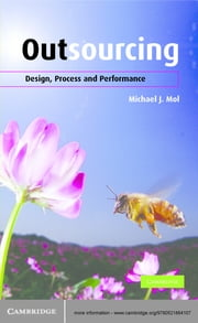 Outsourcing - Design, Process and Performance ebook by Michael J. Mol