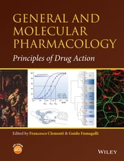 General and Molecular Pharmacology - Principles of Drug Action ebook by Francesco Clementi,Guido Fumagalli