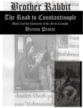 Brother Rabbit - The Road to Constantinople ebook by Brenna Pearce