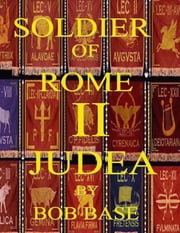 Soldier of Rome 2 Judea ebook by Bob Base